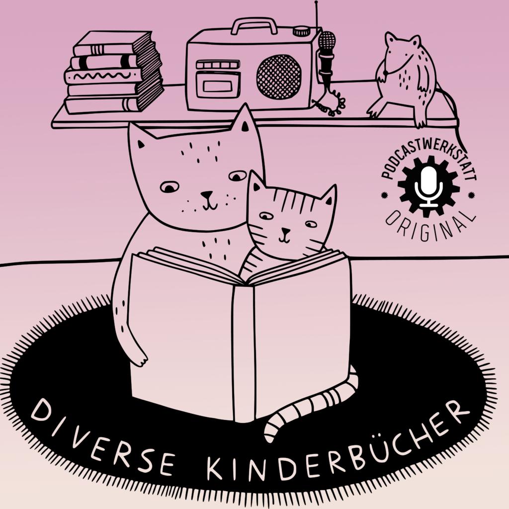 """Logo Buuch Podcast. Gezeigt werden eine große und eine kleine Katze, im Hintergrund sieht man Bücher, ein Radio und eine Ratte auf einem Bücherregal sitzen. Im Hintergrund befindet sich das Logo der Podcastwerkstatt. Die zwei Katzen sitzen auf einem Teppich, darauf steht der Name des Podcasts """"Diverse Kinderbücher""""."""